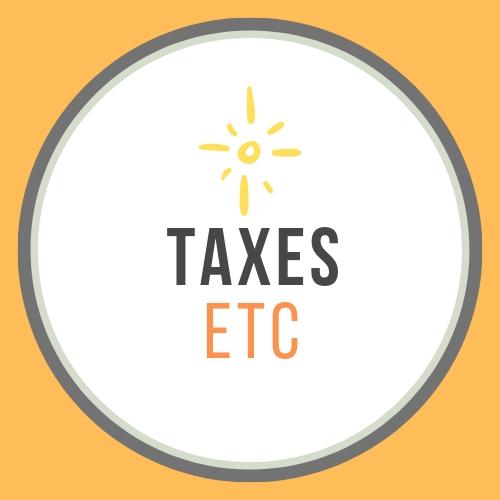 Taxes Etc!